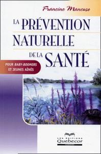 Francine Mancuso - La prévention naturelle de la santé.