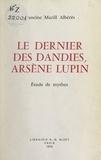 Francine Marill-Albérès - Le dernier des dandies, Arsène Lupin - Étude de mythes.