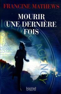 Francine Mathews - Mourir une dernière fois.