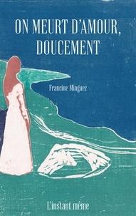 Francine Minguez - On meurt d'amour, doucement.