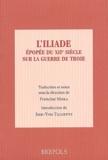 Francine Mora et Jean-Yves Tilliette - L'Iliade - Epopée du XIIème siècle sur la guerre de Troie.