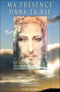"""Francine Ouellet et André Deladurantaye - Ma présence dans ta vie - Avec """"Lumière de l'Etre""""."""