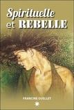 Francine Ouellet - Spirituelle et rebelle.