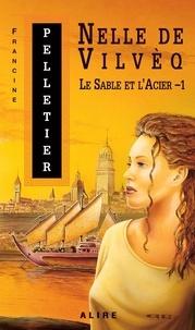 Francine Pelletier - Le Sable et l'Acier - Nelle de Vilvèq.