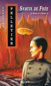 Francine Pelletier - Le Sable et l'Acier - Samiva de frée.