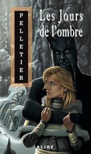 Francine Pelletier - Les Jours de l'ombre.