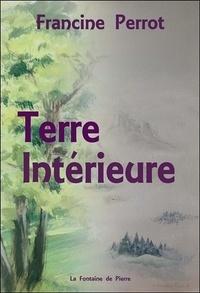 Francine Perrot - Terre intérieure - Partition d'une vie.