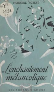 Francine Robert et A. Oulié - L'enchantement mélancolique.