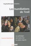 Francine Rosenbaum - Les humiliations de l'exil - Les pathologies de la honte chez les enfants migrants.
