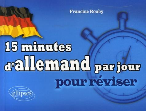 Francine Rouby - 15 minutes d'allemand par jour pour réviser.