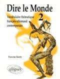 Francine Rouby - Dire le Monde - Tome 2, Vocabulaire thématique français-allemand contemporain.