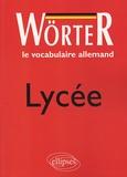 Francine Rouby - Le vocabulaire allemand, lycée, Wörter.