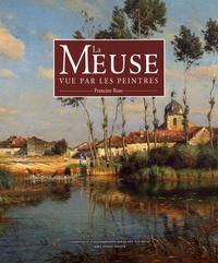 Francine Roze - La Meuse vue par les peintres.