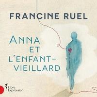 Francine Ruel - Anna et l'enfant-vieillard.
