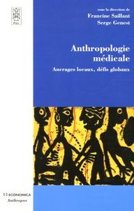 Francine Saillant et Serge Genest - Anthropologie médicale - Ancrages locaux, défis globaux.
