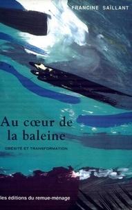 Francine Saillant - Au cœur de la baleine - Obésité et transformation.
