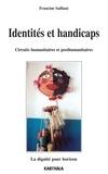 Francine Saillant - Identités et handicap - Circuits humanitaires et posthumanitaires, la dignité pour horizon.