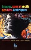 Francine Saillant et Jorge-P Santiago - Images, sons et récits des Afro-Amériques.