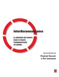 Francine Saillant et  Eve Lamoureux - InterReconnaissance : La mémoire des droits dans le milieu communautaire au Québec.