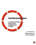 Francine Saillant et Eve Lamoureux - InterReconnaissance - La mémoire des droits dans le milieu communautaire au Québec.