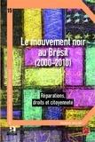 Francine Saillant - Le mouvement noir au Brésil (2000-2010) - Réparations, droits et citoyenneté.
