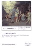 Francine Saint-Ramond - Les désorientés - Expériences des soldats français aux Dardanelles et en Macédoine, 1915-1918.
