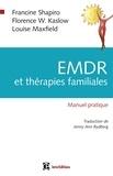 Francine Shapiro et Florence W. Kaslow - EMDR et thérapies familiales - Manuel pratique.