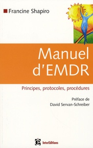 Francine Shapiro - Manuel d'EMDR - Principes, protocoles, procédures.