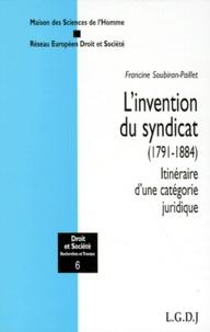 LINVENTION DU SYNDICAT (1791-1884). Itinéraire dune catégorie juridique.pdf