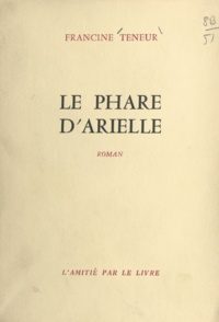 Francine Teneur - Le phare d'Arielle.
