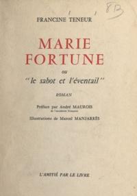 Francine Teneur et Marcel Manjarrès - Marie Fortune - Ou Le sabot et l'éventail.