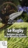 Francine Tolron - Le rugby - Religion séculière de la Nouvelle-Zélande.