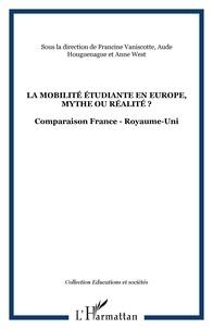 Francine Vaniscotte et Anne West - La mobilité étudiante en Europe, mythe ou réalité ? - Comparaison France - Royaume-Uni.