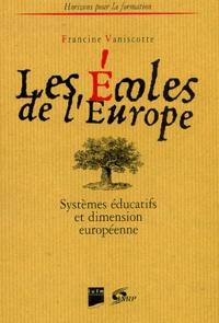 Francine Vaniscotte - Les écoles de l'Europe - Système éducatifs et dimension européenne.