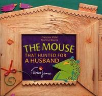 Francine Vidal et Martine Bourre - The Mouse That Hunted for a Husband - Edition bilingue français-anglais.