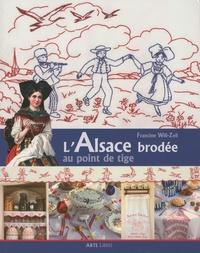 Francine Will-Zeil - L'Alsace brodée au point de tige.