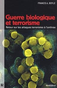 Francis A. Boyle - Guerre biologique et terrorisme.