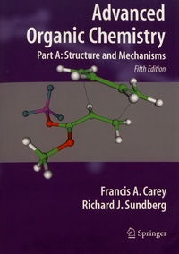 Francis-A Carey et Richard Sundberg - Advanced Organic Chemistry - Part A: Structure and Mechanisms.