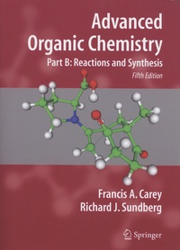 Francis-A Carey et Richard Sundberg - Advanced Organic Chemistry - Part B: Reactions and Synthesis.