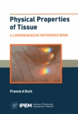 Francis A. Duck - Physical Properties of Tissue - A Comprehensive Reference Book.