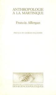 Francis Affergan - Anthropologie à la Martinique.
