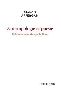Francis Affergan - Anthropologie et poésie - L'effondrement du symbolique.