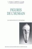 Francis Affergan et Sylvana BORUTTI - Figures de l'humain - Les représentations de l'anthropologie.