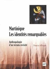 Francis Affergan - Martinique : les identités remarquables - Anthropologie d'un terrain revisité.