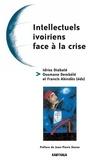 Francis Akindès et Idriss Diabaté - Intellectuels ivoiriens face à la crise.