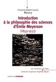 Francis Albert Louis Moury - Introduction à la philosophie des sciences d'Emile Meyerson (1859-1933) - L'irrétionnalité du réél selon Emile Meyerson.