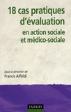 Francis Alföldi - 18 Cas pratiques d'évaluation en action sociale et médico-sociale.