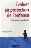 Francis Alföldi - Evaluer en protection de l'enfance - Théorie et méthode.