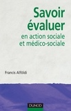 Francis Alföldi - Savoir évaluer en action sociale et médico-sociale.