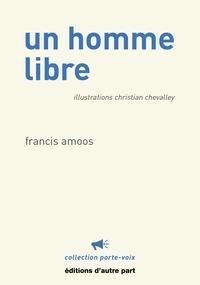 Francis Amoos - Un homme libre.